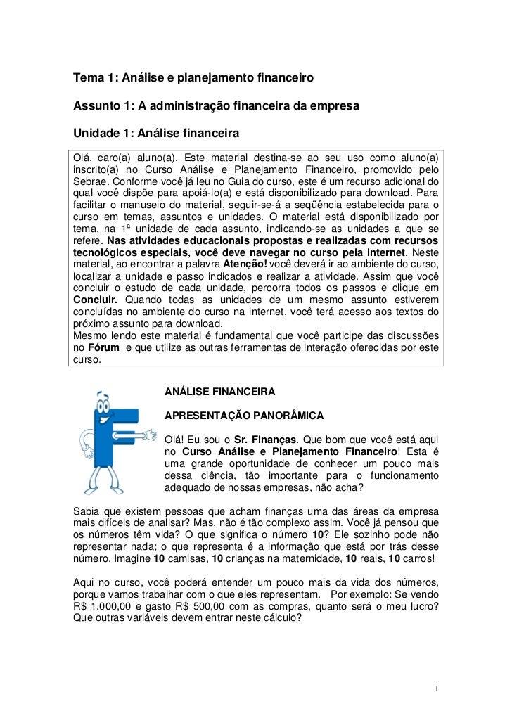 Tema 1: Análise e planejamento financeiroAssunto 1: A administração financeira da empresaUnidade 1: Análise financeiraOlá,...