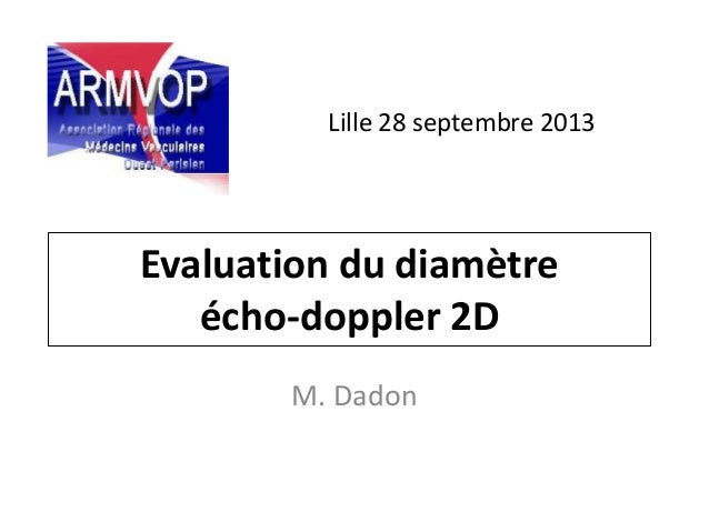Evaluation du diamètre écho-doppler 2D M. Dadon Lille 28 septembre 2013