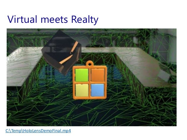Virtual meets Realty C:TempHoloLensDemoFinal.mp4