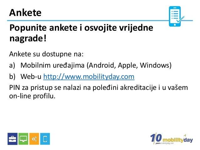 Ankete Popunite ankete i osvojite vrijedne nagrade! Ankete su dostupne na: a) Mobilnim uređajima (Android, Apple, Windows)...