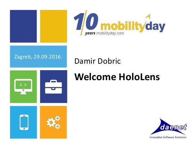 Zagreb, 29.09.2016. Damir Dobric Welcome HoloLens
