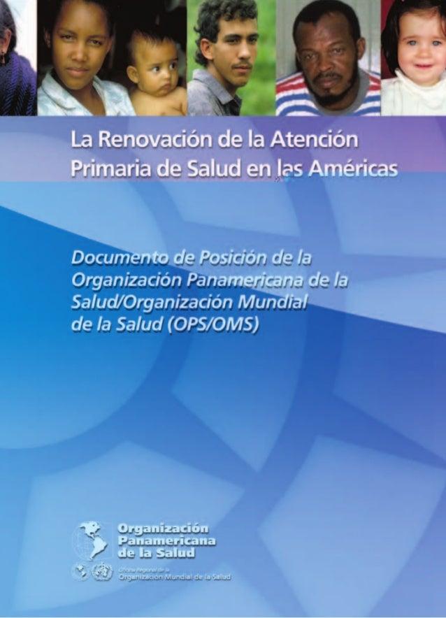 La Renovación de la Atención Primaria de Salud en las Américas Documento de Posición de la Organización Panamericana de la...