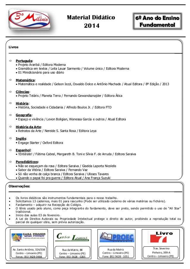 Material Didático 2014  6º Ano do Ensino Fundamental  Livros ____   Português:  Projeto Araribá / Editora Moderna  Gram...