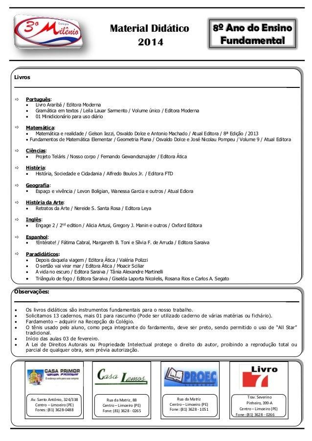 Material Didático 2014  8º Ano do Ensino Fundamental  Livros ____   Português:  Livro Araribá / Editora Moderna  Gramát...