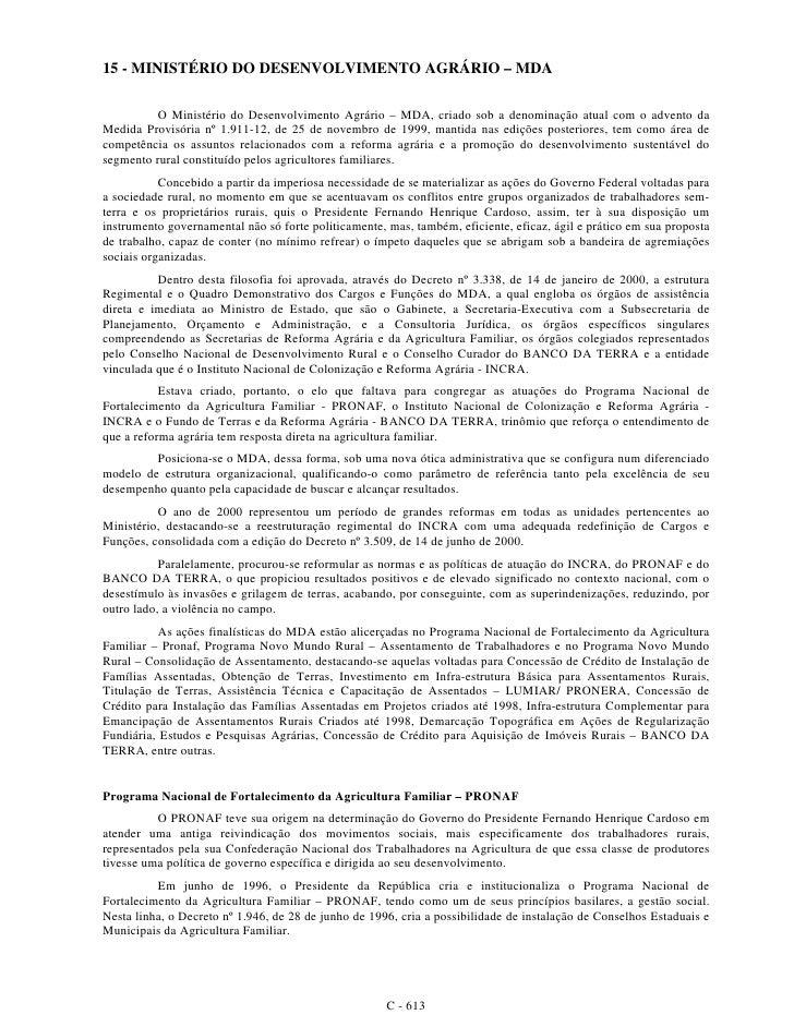 15 - MINISTÉRIO DO DESENVOLVIMENTO AGRÁRIO – MDA            O Ministério do Desenvolvimento Agrário – MDA, criado sob a de...