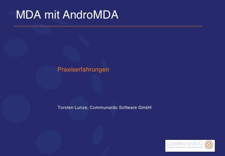MDA mit AndroMDA Praxiserfahrungen Torsten Lunze, Communardo Software GmbH
