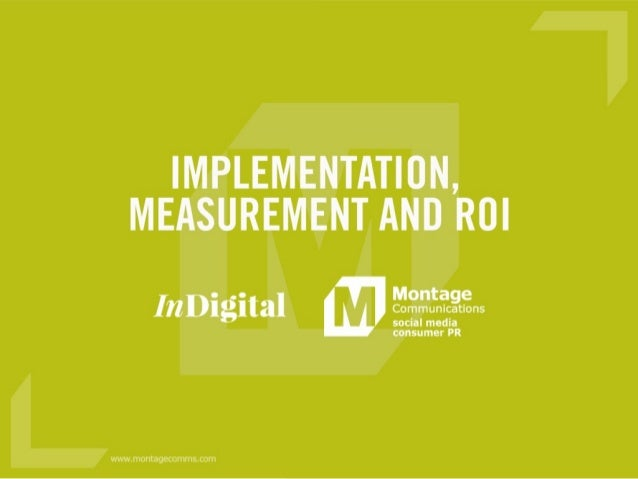 Implementation, Measurement and ROI. CommunicationsCommunications social media consumer PR