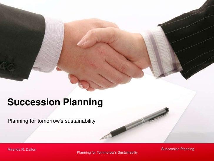 Succession PlanningPlanning for tomorrows sustainabilityMiranda R. Dalton                                                 ...