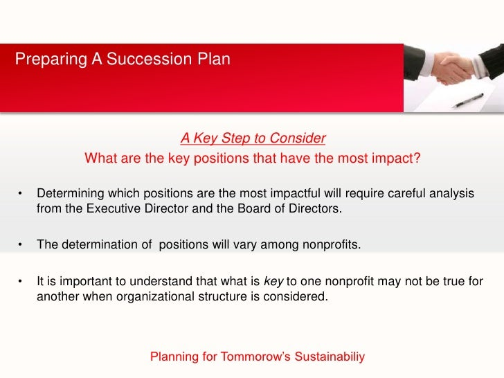Preparing A Succession Plan                           A Key Step to Consider            What are the key positions that ha...