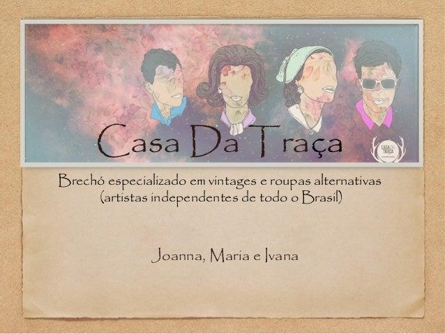 Casa Da Traça  Brechó especializado em vintages e roupas alternativas  (artistas independentes de todo o Brasil)  Joanna, ...