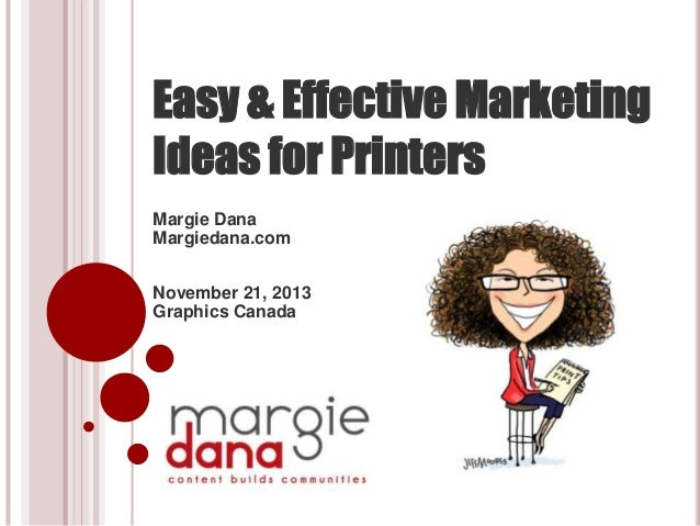 Margie dana presentation marketing blueprint for printers easy effective marketing ideas for printers margie dana margiedana november 21 malvernweather Image collections