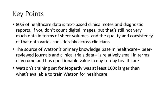 Key Points • 80% of healthcare data is text-based clinical notes and diagnostic reports, if you don't count digital images...