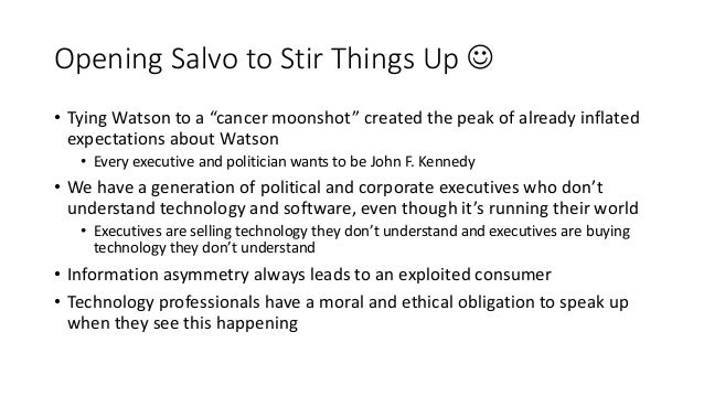 """Opening Salvo to Stir Things Up  • Tying Watson to a """"cancer moonshot"""" created the peak of already inflated expectations ..."""