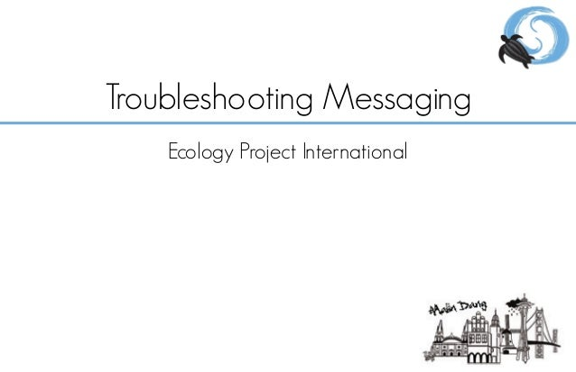 Troubleshooting Messaging Ecology Project International
