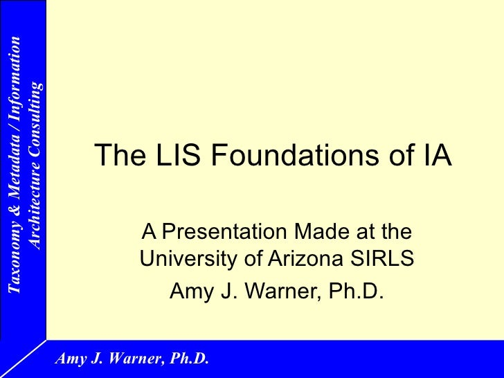 Taxonomy & Metadata / Information     Architecture Consulting                                        The LIS Foundations o...