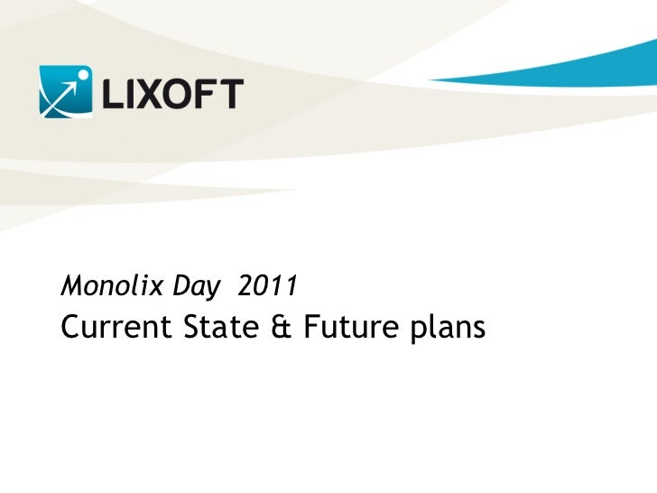 Monolix Day 2011          Current State & Future plansConfidential