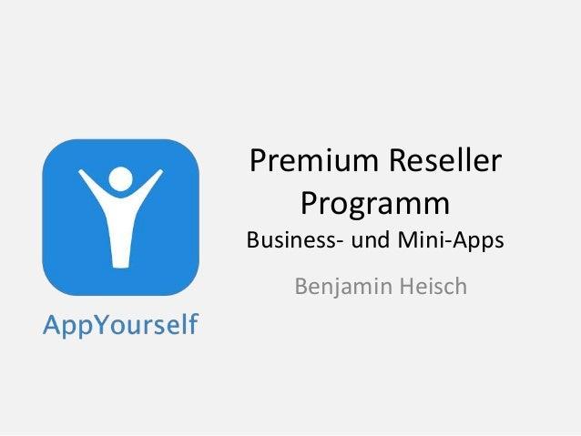 Premium Reseller Programm Business- und Mini-Apps Benjamin Heisch