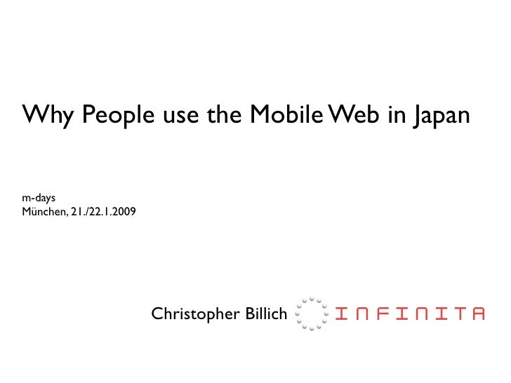 Why People use the Mobile Web in Japan  m-days München, 21./22.1.2009                              Christopher Billich