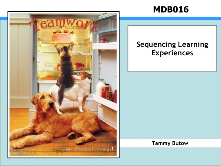 MDB016 Tammy Butow Sequencing Learning Experiences http://www.rsnz.org/directory/yearbooks/2005/BP-teamwork.jpg