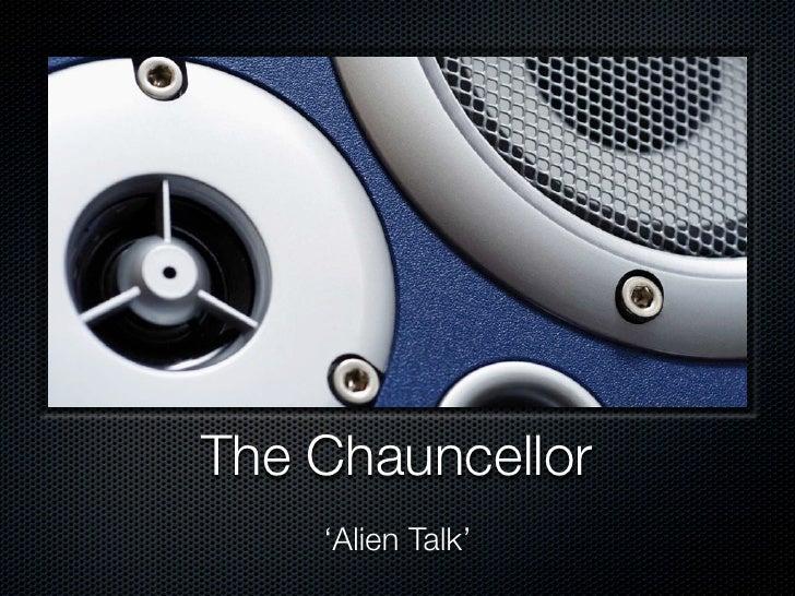 The Chauncellor     'Alien Talk'