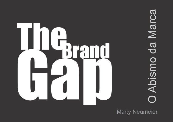 O Abismo da MarcaTheBrandGap        Marty Neumeier