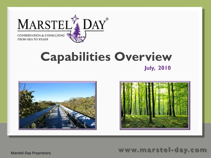 Capabilities Overview                                       July, 2010     Marstel-Day Proprietary                        ...