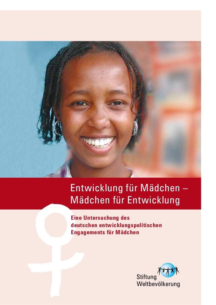 Entwicklung für Mädchen –Mädchen für EntwicklungEine Untersuchung desdeutschen entwicklungspolitischenEngagements für Mädc...