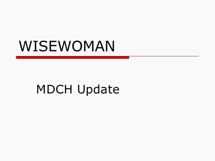 WISEWOMAN MDCH Update