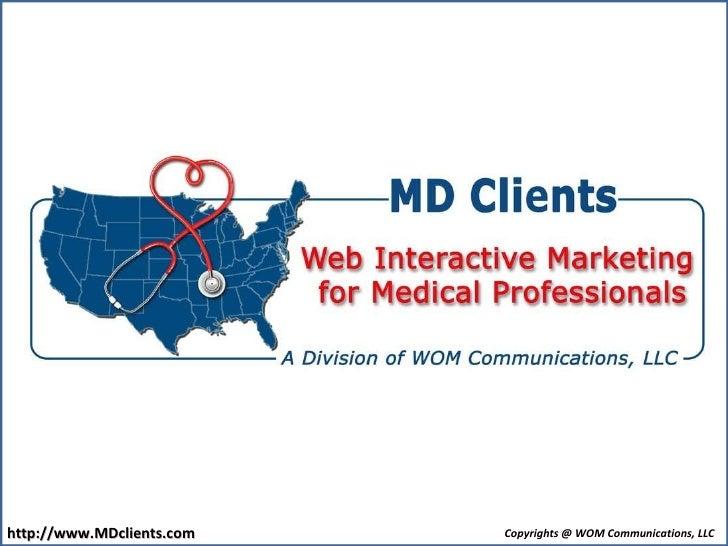 http://www.MDclients.com Copyrights @ WOM Communications, LLC