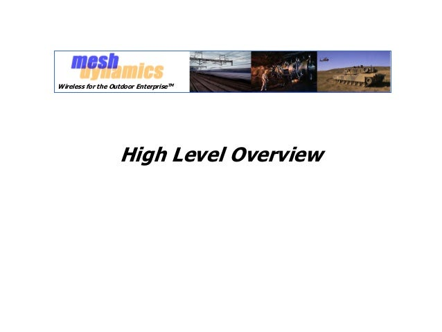 Wireless for the Outdoor EnterpriseTM                   High Level Overview
