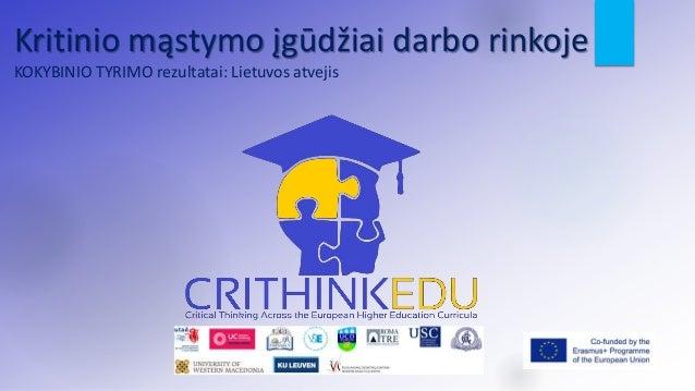 Kritinio mąstymo įgūdžiai darbo rinkoje KOKYBINIO TYRIMO rezultatai: Lietuvos atvejis