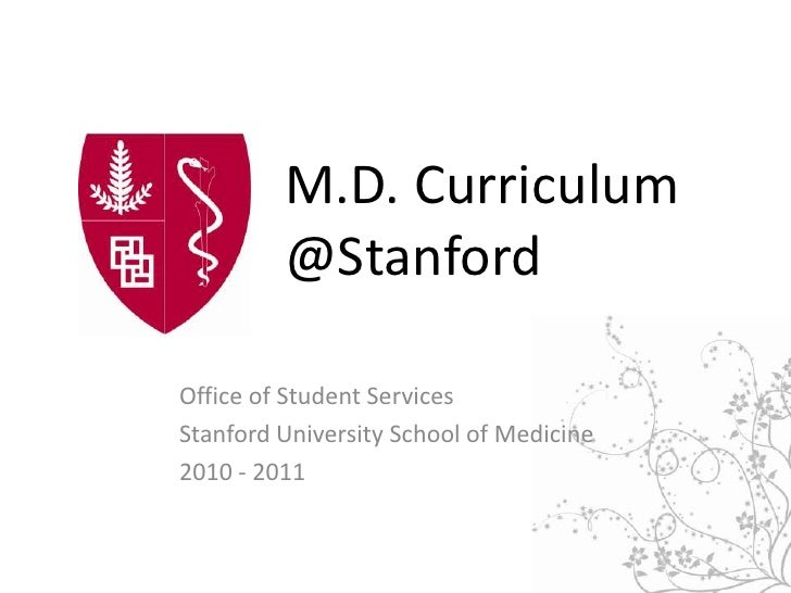 M.D. Curriculum @Stanford<br />Office of Student Services<br />Stanford University School of Medicine<br />2010 - 2011<br />