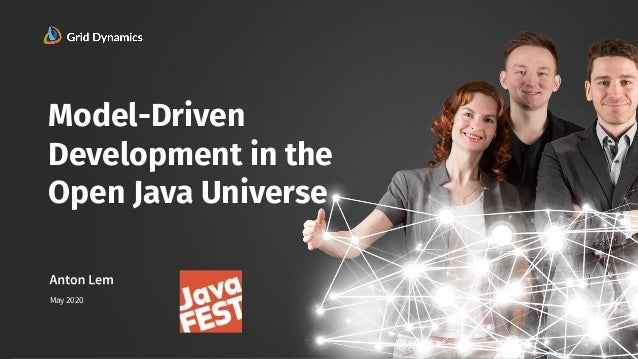 1 1 Model-Driven Development in the Open Java Universe May 2020