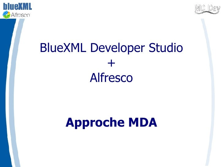 BlueXML Developer Studio + Alfresco Approche MDA