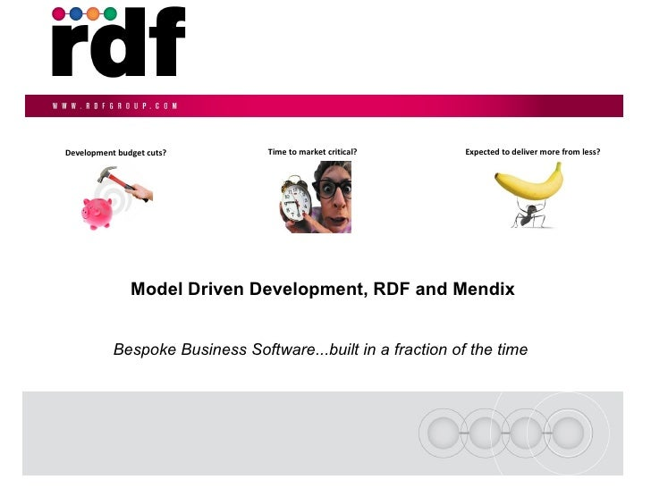 Model Driven Development, RDF and Mendix Development budget cuts?  Expected to deliver more from less?  Time to market cri...