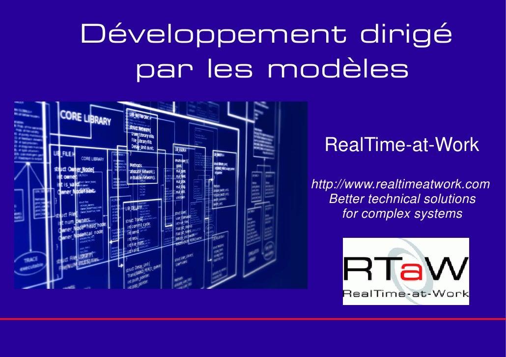 Développement dirigé   par les modèles                RealTime-at-Work             http://www.realtimeatwork.com          ...