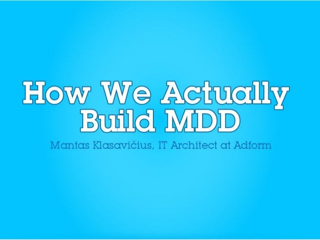 How We Actually Build MDD