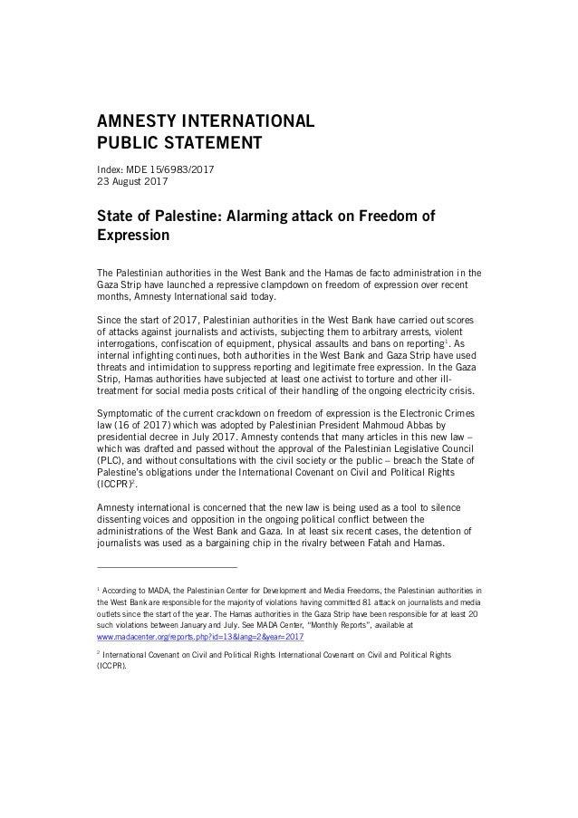 AMNESTY INTERNATIONAL PUBLIC STATEMENT Index: MDE 15/6983/2017 23 August 2017 State of Palestine: Alarming attack on Freed...