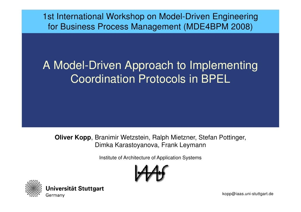 1st International Workshop on Model-Driven Engineering  for Business Process Management (MDE4BPM 2008)    A Model-Driven A...