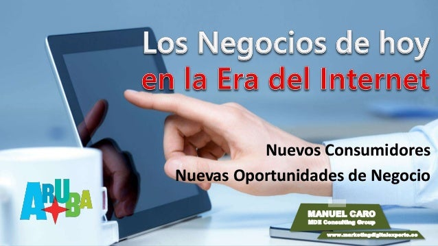 Nuevos Consumidores  Nuevas Oportunidades de Negocio  MANUEL CARO  MDE Consulting Group  www.marketingdigitalexperto.co