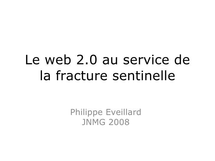 Le web 2.0 au service de la fracture sentinelle Philippe Eveillard JNMG 2008