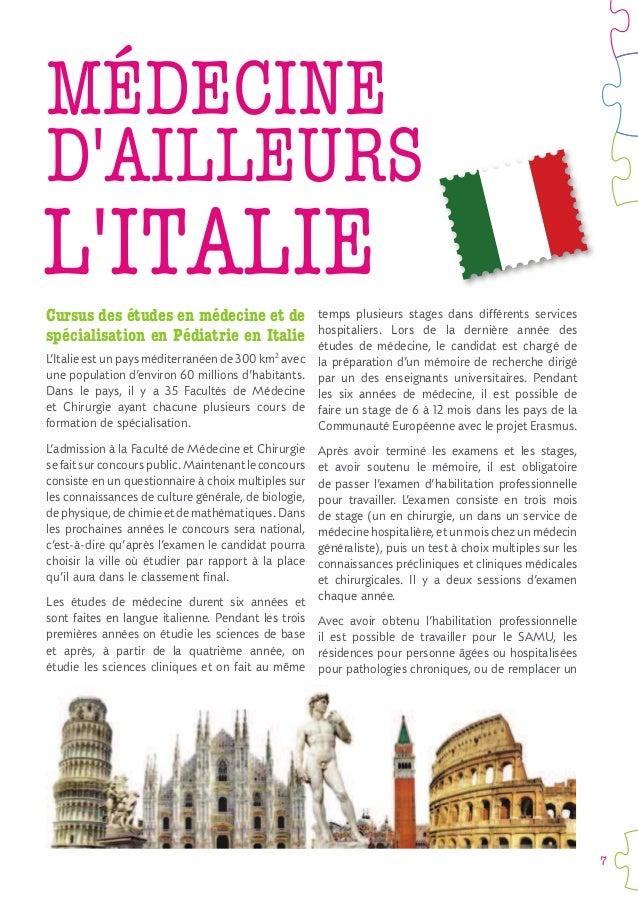 7 L'ITALIE MÉDECINE D'AILLEURS Cursus des études en médecine et de spécialisation en Pédiatrie en Italie L'Italie est un p...