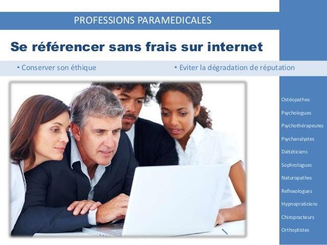 PROFESSIONS PARAMEDICALES Se référencer sans frais sur internet Ostéopathes Psychologues Psychothérapeutes Psychanalystes ...