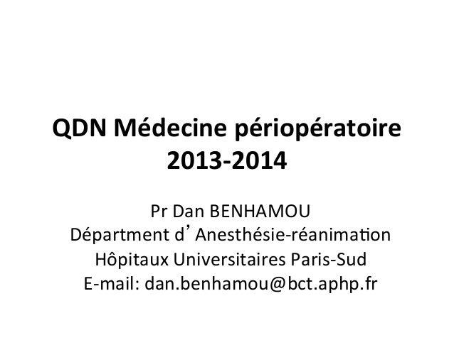 QDN  Médecine  périopératoire   2013-‐2014   Pr  Dan  BENHAMOU   Départment  d'Anesthésie-‐réanima9on  ...