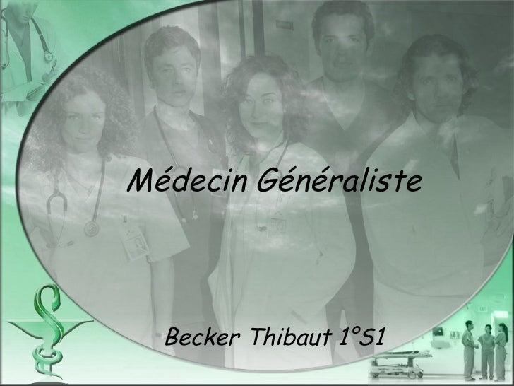 Médecin Généraliste Becker Thibaut 1°S1
