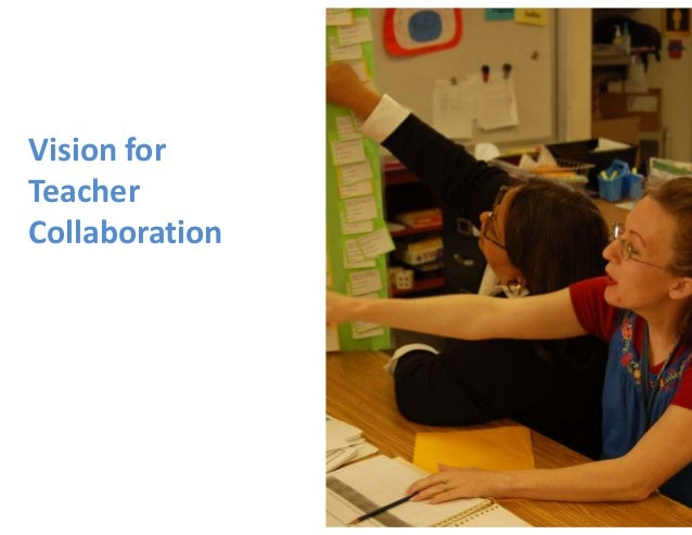 Collaborative For Teaching And Learning ~ Concrete steps to transform teacher collaboration for