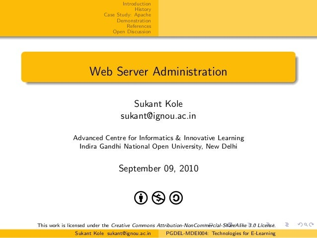 Introduction History Case Study: Apache Demonstration References Open Discussion Web Server Administration Sukant Kole suk...
