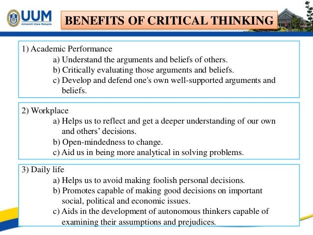 benefits of critical thinking in our life Want to help your kids build a foundation for critical thinking read our tips for helping  ® learn about our work/life,  a response is critical,.