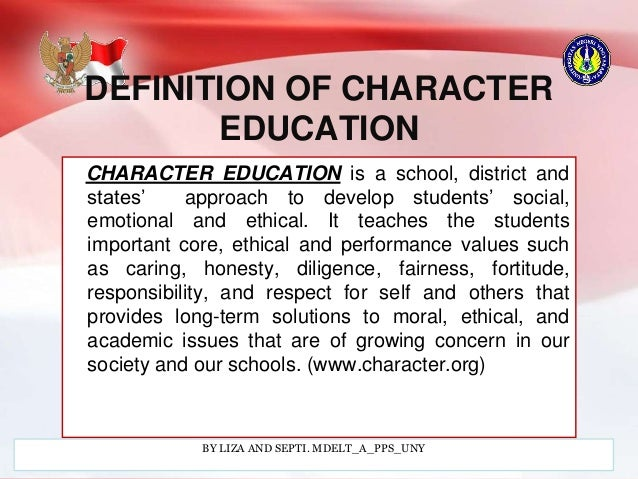 CHARACTER EDUCATION IN 21 st CENTURY,CCS AND CURRICULUM 2013 AND M…