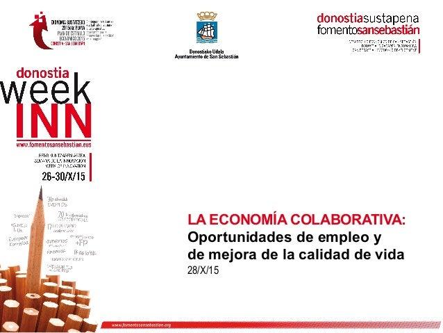 LA ECONOMÍA COLABORATIVA: Oportunidades de empleo y de mejora de la calidad de vida 28/X/15